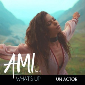 ami feat what's up - #unactor