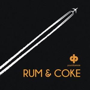 Paul Damixie- Rum&Coke