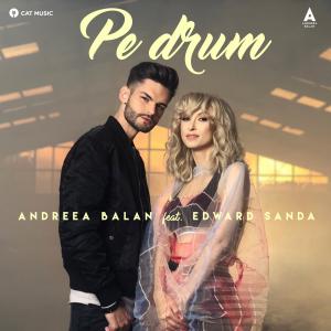 Andreea Balan ft. Edward Sanda - Pe drum
