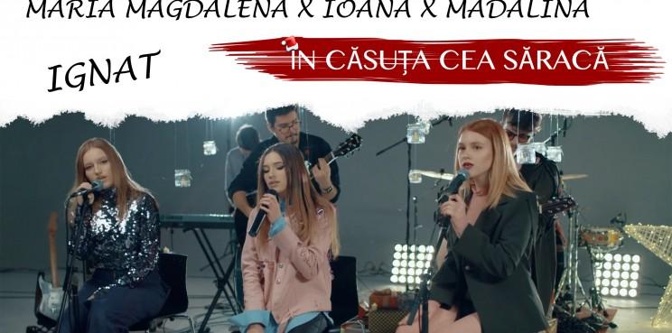 Madalina x Ioana x Maria Magdalena - In casuta cea saraca