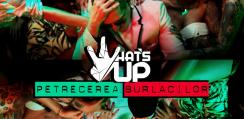 What's UP - Petrecerea burlacilor