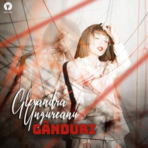 COVER - Alexandra Ungureanu - Ganduri