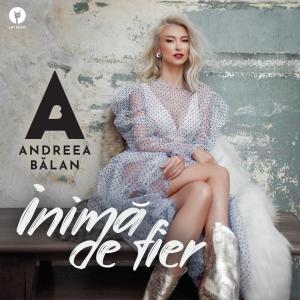 COVER - Andreea Balan - Inima de fier