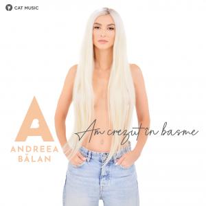 Cover _ Andreea Balan - Am crezut in Basme