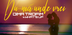 Cover - Dima Trofim & What's UP - Du-ma unde vrei