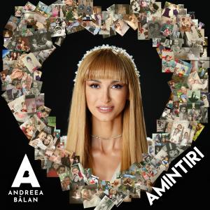 Andreea Balan - Amintiri