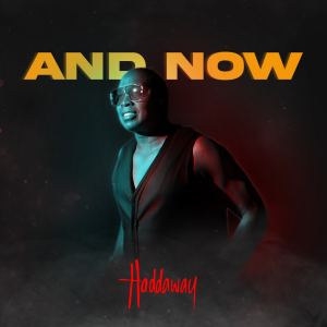 Haddaway And Now Single Cover