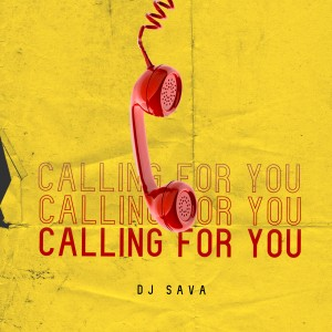 DJ SAVA - CALLING FOR YOU
