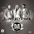 DJ Project & MIRA Inima nebuna