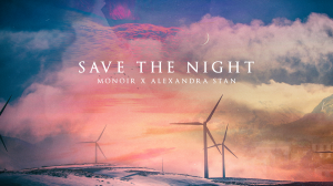 Monoir x Alexandra Stan Save the night