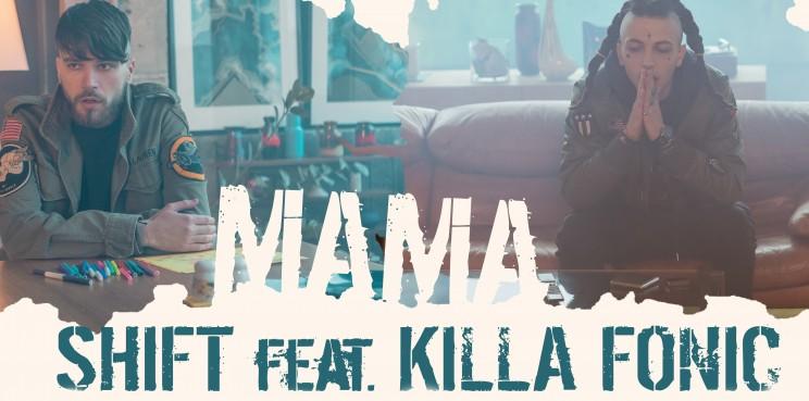 Shift feat Killa Fonic - Mama - taiat